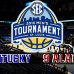 SEC Men's Semifinal: #4 Kentucky vs #9 Alabama