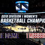 NCAA Women's National Championship: #1 Notre Dame vs #1 Mississippi State