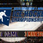 NCAA Men's Hockey National Championship: #1 Notre Dame vs #3 Minnesota-Duluth