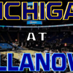MBB: 18 Michigan at 8 Villanova